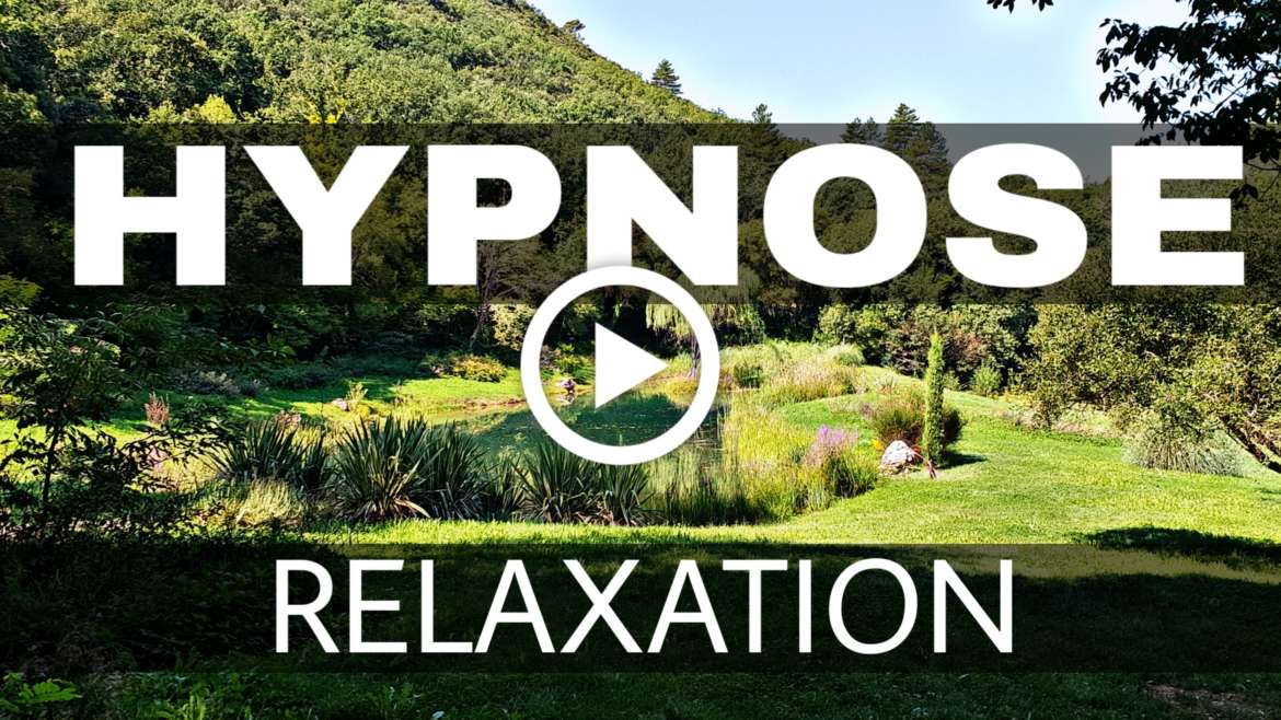Hypnose pour se relaxer – LA VIDEO